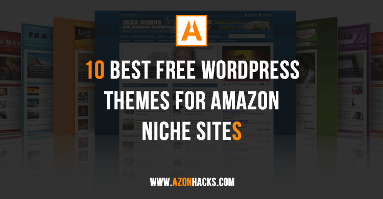 10 Best Free WordPress Themes for Amazon Niche Sites - AzonHacks
