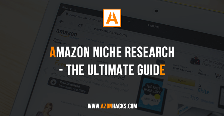 672a53c93392 Amazon Niche Research - Find 100+ Azon Niches Fast